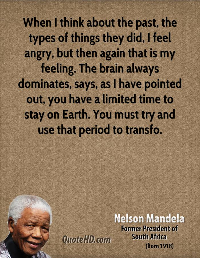 nelson-mandela-quote-when-i-think-about-the-past-the-types-of-things-they-did-i